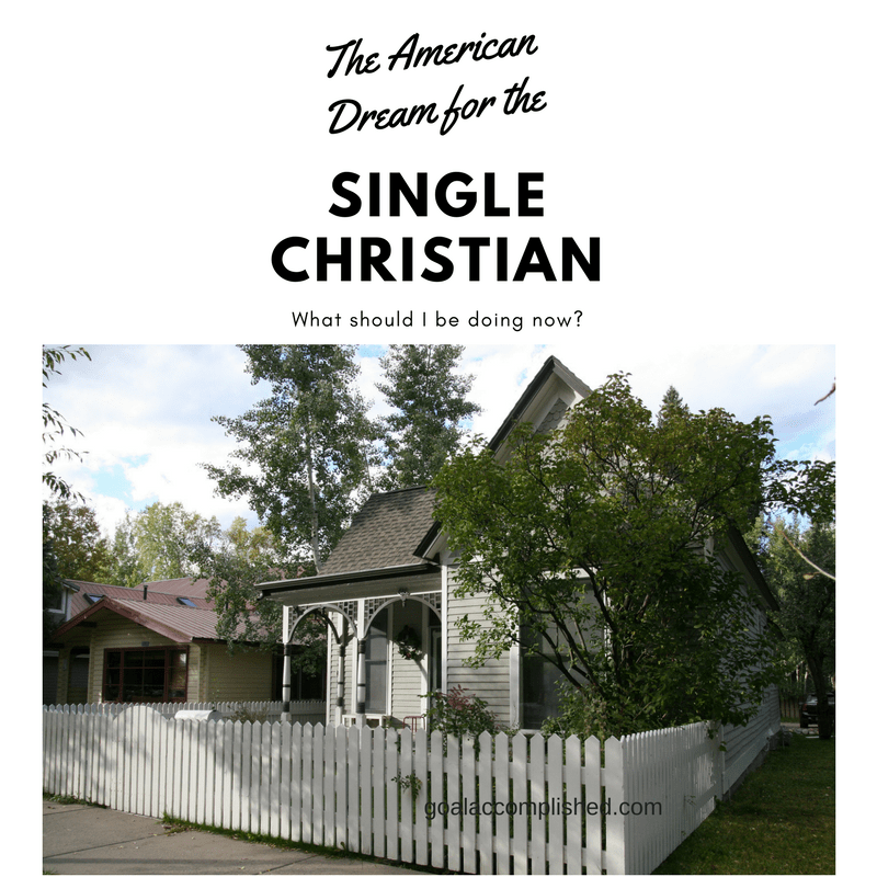 Single Christian: The American Dream for the Single Christian: House with White Picket Fence